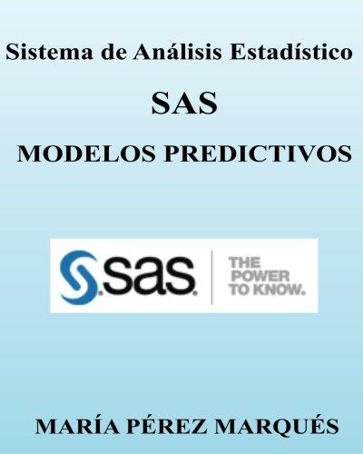 Sistema de Analisis Estadistico SAS. MODELOS PREDICTIVOS