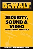 DEWALT Security, Sound, &amp; Video Professional Reference