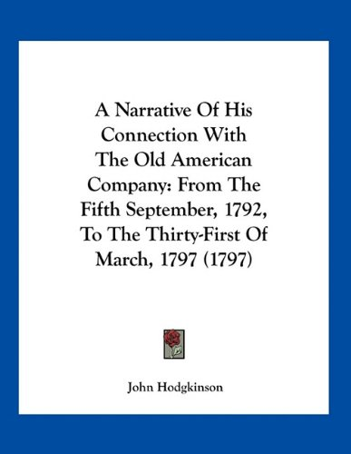 A Narrative of His Connection with the Old American Company: From the Fifth September, 1792, to the Thirty-First of March, 1797 (1797)