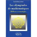 Les olympiades de mathématiques : réflexes et stratégies (French Edition)