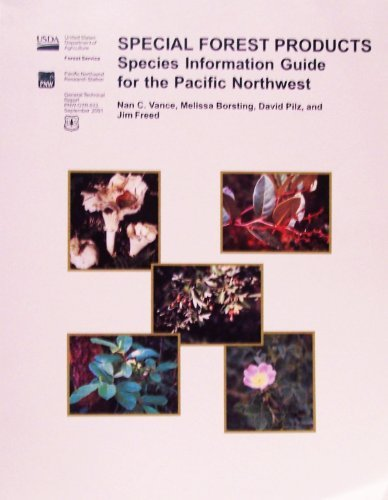 Special forest products species information guide for the Pacific Northwest (SuDoc A 13.88:PNW-GTR-513), U.S. Dept of Agriculture
