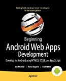 Beginning Android Web Apps Development: Develop for Android using HTML5, CSS3, and JavaScript