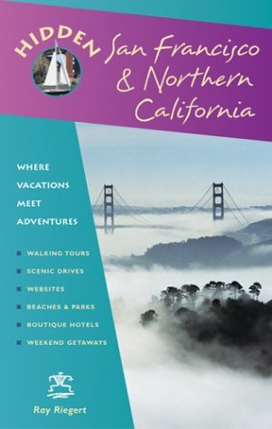 Hidden San Francisco And Northern California: Including Napa, Sonoma, Mendocino, Santa Cruz, Monterey, Yosemite, And Lake Tahoe (Hidden San Francisco & Northern California) front-203650