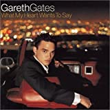 What My Heart Wants to Sayby Gareth Gates