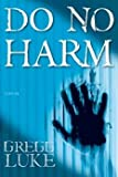 img - for Do No Harm book / textbook / text book