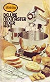 img - for Sunbeam Deluxe Mixmaster Mixer Recipes book / textbook / text book