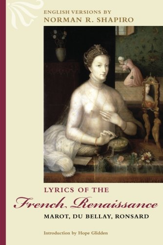 Lyrics of the French Renaissance: Marot, Du Bellay, Ronsard