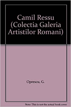 Camil Ressu (Colectia Galeria Artistilor Romani): G
