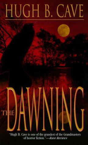 The Dawning, HUGH B. CAVE