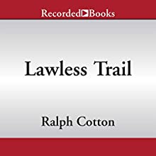 Lawless Trail (       UNABRIDGED) by Ralph Cotton Narrated by George Guidall