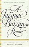 A Jacques Barzun Reader: Selections from His Works (Perennial Classics) (0060935421) by Barzun, Jacques