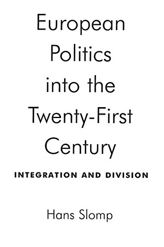 European Politics into the Twenty-First Century: Integration and Division