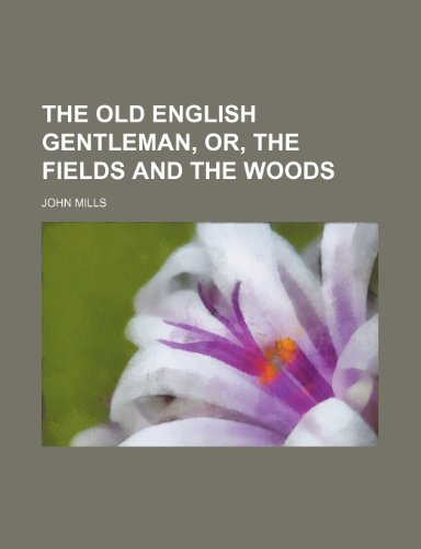The old English gentleman, or, The fields and the woods Volume 2
