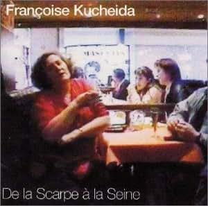 Francoise Kucheida - De La Scarpe a La Seine - Amazon.com Music
