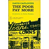 The Poor Pay More: Consumer Practices of Low-Income Families. (0029052505) by David Caplovitz