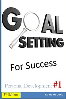 Goal Setting For Success (Personal Development For Beginners) (Volume 1)