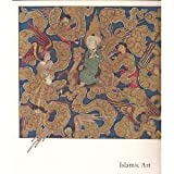 Islamic art: The Nasli M. Heeramaneck Collection, gift of Joan Palevsky (0875870562) by Pratapaditya Pal