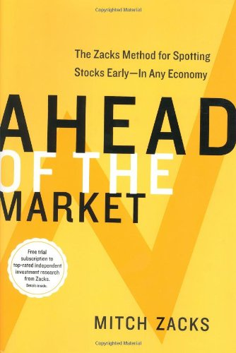 Ahead of the Market: The Zacks Method for Spotting Stocks Early -- In Any Economy PDF