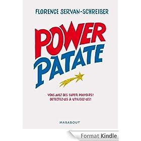 Power Patate. Ce que la science nous apprend pour d�tecter et utiliser nos superpouvoirs