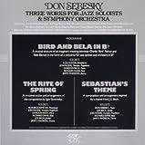 echange, troc Don Sebesky - Three Works for Jazz Soloist & Symphony Orchestra
