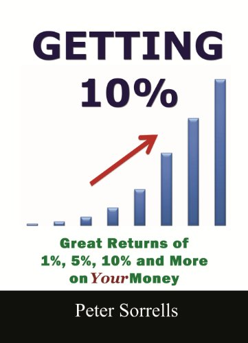 Getting 10%: Great Returns of 1%, 5%, 10% and More on Your Money