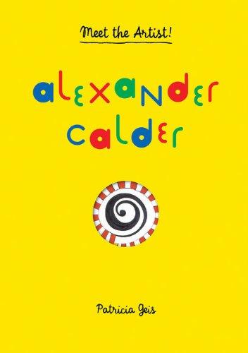 Alexander Calder (Meet the Artist) /Anglais