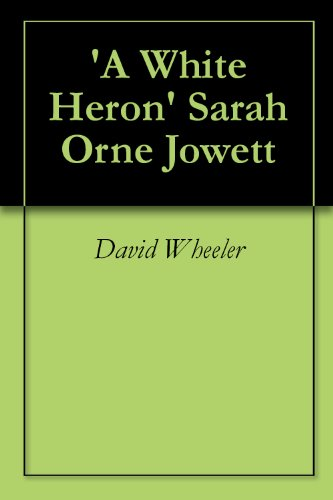 a comparative analysis of characters in a white heron by sarah orne jewett and the beast in the jung White noise essay don delillo's white a comparative analysis of union classic coming of age stories in a white heron by sarah orne jewett and the man who was.