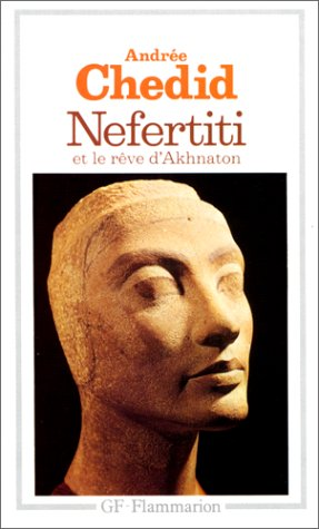 Nefertiti et le rêve d'Akhnaton by Andrée Chedid | Literature & Fiction - 41R795KJAQL