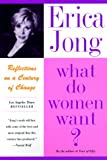 What Do Women Want?: Reflections on a Century of Change (0060984457) by Jong, Erica