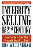 Integrity Selling for the 21st Century 1st (first) editon Text Only