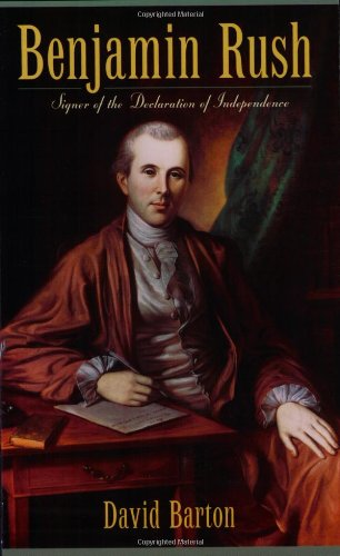 Benjamin Rush: Signer of the Declaration of Independence