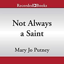 Not Always a Saint (       UNABRIDGED) by Mary Jo Putney Narrated by Steven Crossley