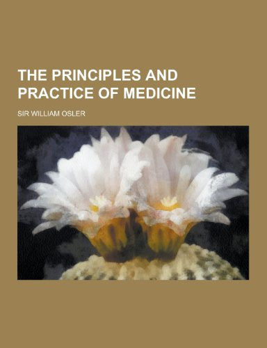 The Principles and Practice of Medicine