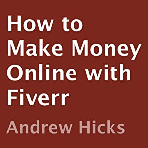 How to Make Money Online with Fiverr Audiobook