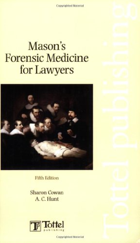 Mason'S Forensic Medicine For Lawyers: Fifth Edition