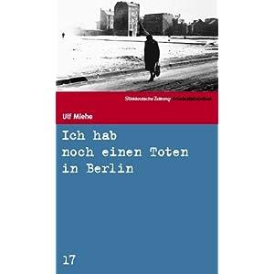 Ich hab noch einen Toten in Berlin. SZ Krimibibliothek Band 17