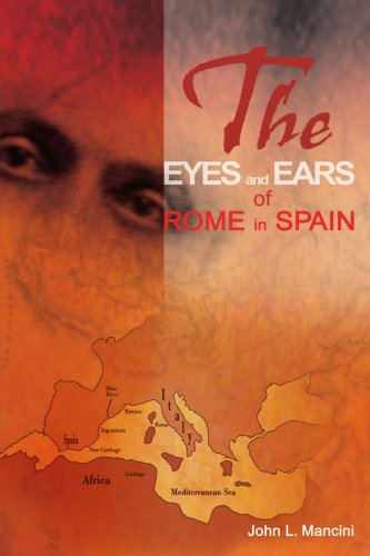 The Eyes And Ears Of Rome In Spain