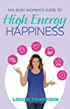 img - for The Busy Woman's Guide to High Energy Happiness book / textbook / text book
