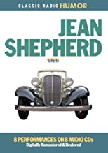 Jean Shepherd: Life Is (Classic Radio Humor)