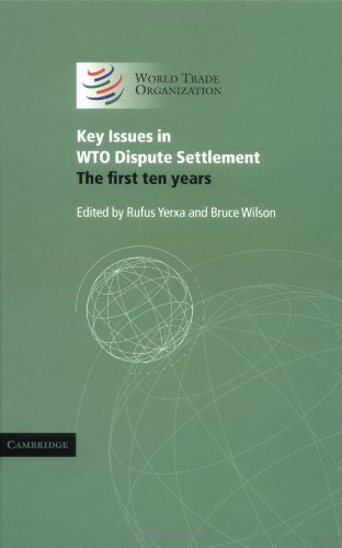 Key Issues in WTO Dispute Settlement: The First Ten Years (World Trade Organization)