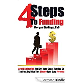 4 Steps to Funding: Avoid Rejection and Get Your Grant Funded on the Next Try With This Simple Four Step Formula (English Edition)