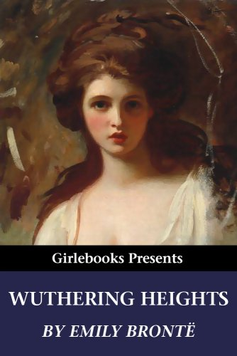 Emily Brontë - Wuthering Heights (Girlebooks Classics)