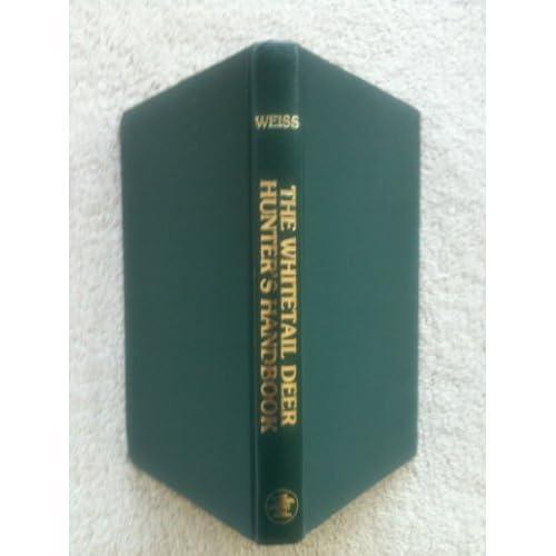 Whitetail Deer Hunter's Handbook John Weiss