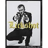 Lickshot: A Photo Scrapbook ~ Ben Watts