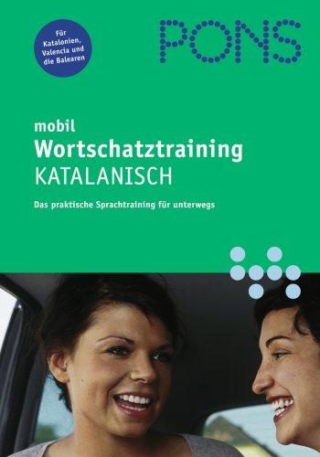 PONS mobil. Wortschatztraining Katalanisch. CD: Das perfekte Sprachtraining für unterweges