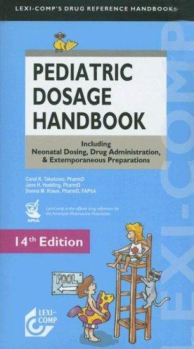 Lexi-Comp's Pediatric Dosage Handbook: Including Neonatal Dosing, Drug Adminstration, & Extemporaneous Preparations PDF Download Free
