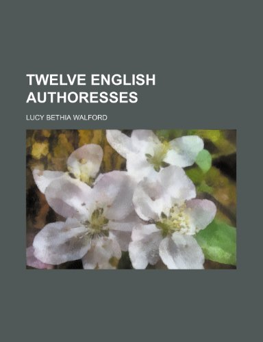Twelve English Authoresses