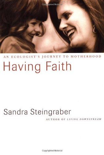 Having Faith: An Ecologist'S Journey To Motherhood front-1049215