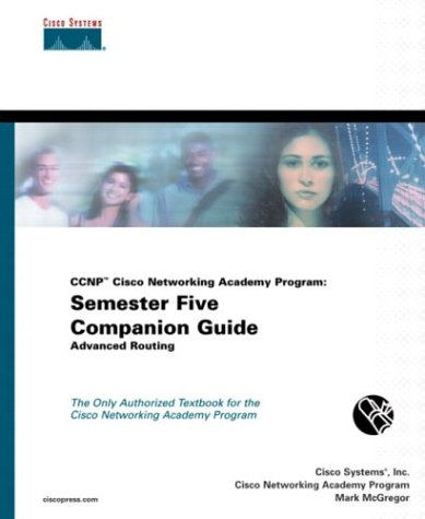 CCNP Cisco Networking Academy Program: Semester Five Companion Guide, Advanced Routing