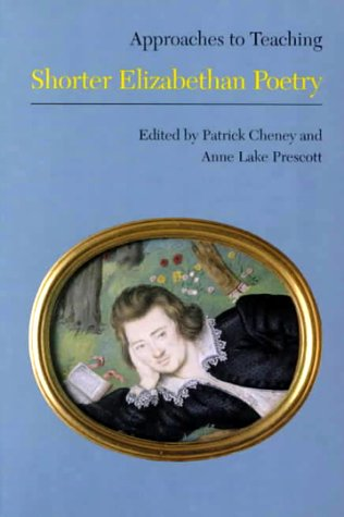 Shorter Elizabethan Poetry (Approaches to Teaching World Literature)